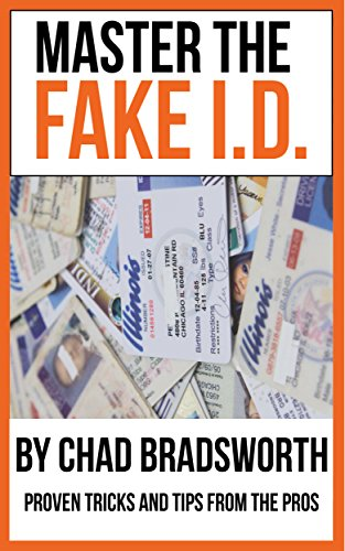 Master the Fake ID: Master the Fake ID: Proven Tricks And Tips On How To  Use A Fake ID