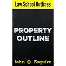 Law School Outlines: Property Outline