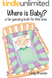 Where Is Baby?  A Fun Guessing Book For Toddlers and Children