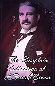 Download for free The Complete Collection of L. Frank Baum