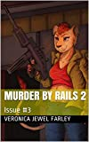 Murder By Rails 2: Issue #3