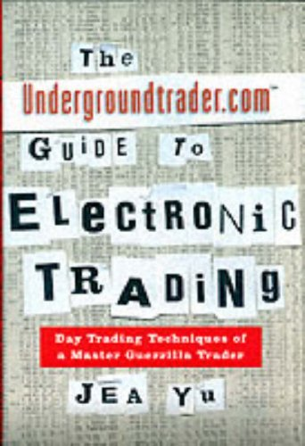 Download The Undergroundtrader.com Guide to Electronic Trading Pdf