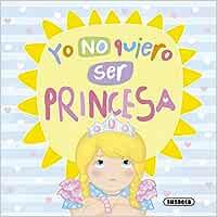 Yo no quiero ser princesa (Un mundo mejor): Amazon.es