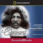 Onward: A Biography of African-American Polar Explorer Matthew Henson | Dolores Johnson