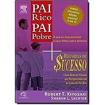 Pai Rico, Pai Pobre. O Que os Ricos Ensinam a Seus Filhos Sobre Dinheiro