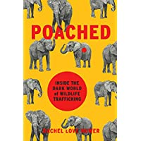 Poached: Inside the Dark World of Wildlife Trafficking