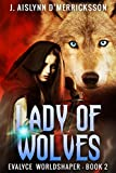 Lady of Wolves (Evalyce Worldshaper Book 2)