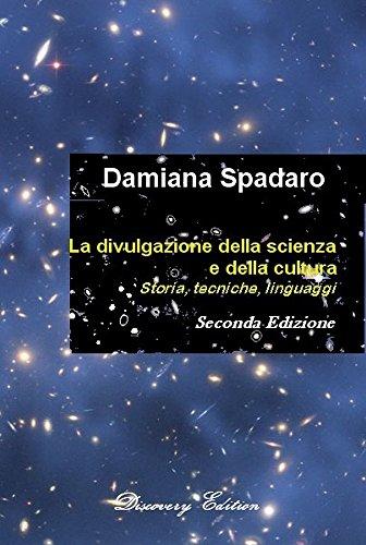 la-divulgazione-della-scienza-e-della-cultura-storia-tecniche-linguaggi-italian-edition
