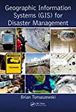 Geographic Information Systems (GIS) for Disaster