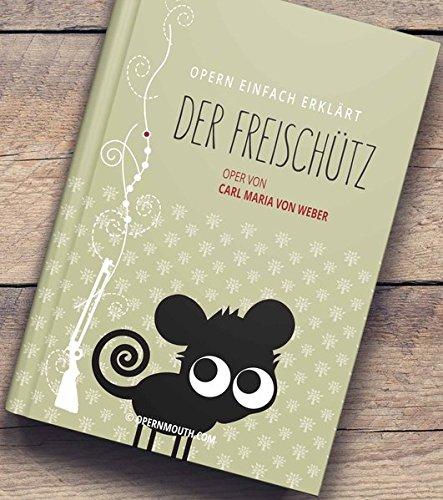 Der Freischütz: Oper von Carl Maria von Weber (OPERN EINFACH ERKLÄRT)
