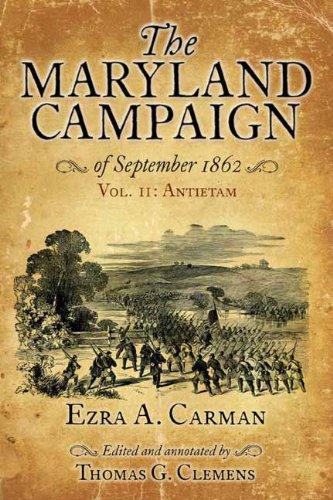 The Maryland Campaign of September 1862. Volume II: Antietam