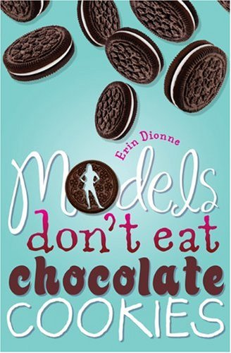 Download Models Don't Eat Chocolate Cookies PDF
