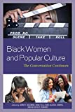img - for Black Women and Popular Culture: The Conversation Continues book / textbook / text book