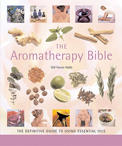 The Aromatherapy Bible: The Defi...
