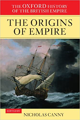 amazon com the oxford history of the british empire volume i  1 the oxford history of the british empire volume i the origins of empire british overseas enterprise to the close of the seventeenth century new ed