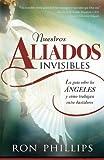 Nuestros Aliados Invisbles, Ron Phillips, 1616380640