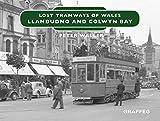 Lost Tramways: Llandudno and Colwyn Bay