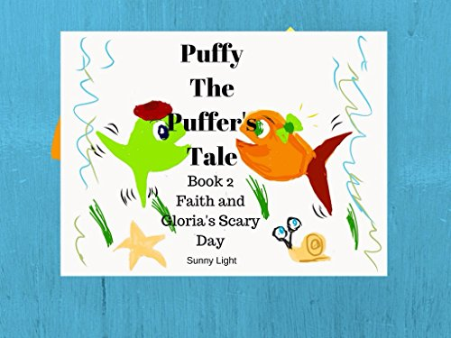 PUFFY THE PUFFER'S TALE : FAITH AND GLORIA'S SCARY DAY BOOK 2