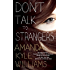 Don't Talk to Strangers: A Novel (Keye Street Book 3)