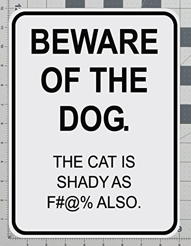 (Beware of the Dog Censored The Cat Is Shady Road Parking Sign)