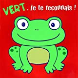 img - for Vert, je te reconnais ! (French Edition) book / textbook / text book