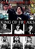 King of Freaks (Saga of the West Memphis Three Book 1)