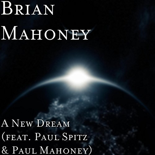 Amazon.com: A New Dream (feat. Paul Spitz & Paul Mahoney