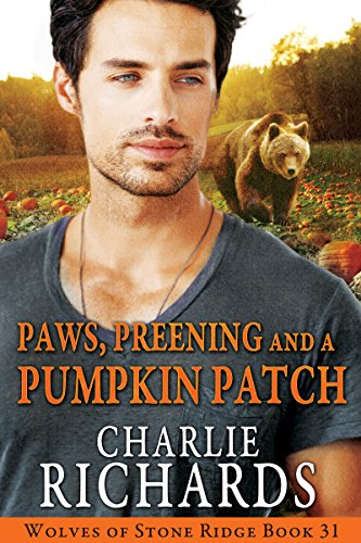 Paws, Preening and a Pumpkin Patch (Wolves of Stone Ridge Book 31) by [Richards, Charlie]