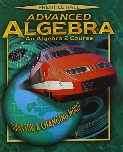 ADVANCED ALGEBRA 2E STUDENT EDITION 2001C (Prentice Hall Tools for a Changing World)