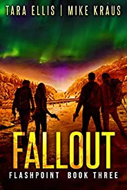 Fallout: Book 3 in the Thrilling Post-Apocalyptic Survival Series: (Flashpoint - Book 3)
