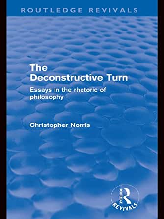 the deconstructive turn essays in the rhetoric of philosophy