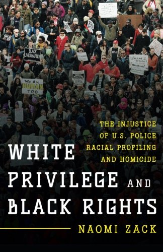 Search : White Privilege and Black Rights: The Injustice of U.S. Police Racial Profiling and Homicide