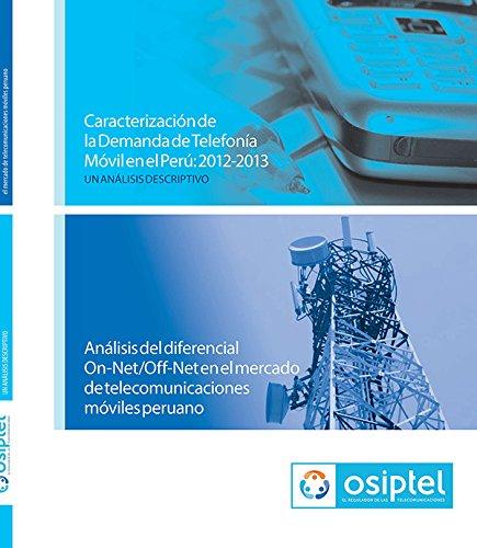 Descargar Libro Caracterización De La Demanda De Telefonía Móvil En El Perú 2012-2013 De Osiptel Organismo Supervisor Desconocido