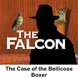The Falcon: The Case of the Bellicose Boxer