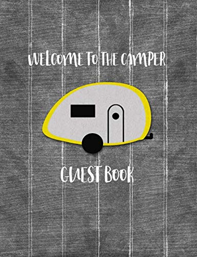 Welcome To The Camper Guest Book: Camping Notebook For Visitors To Sign (Toy 5th Wheel Camper)