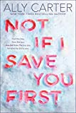 img - for Not If I Save You First book / textbook / text book