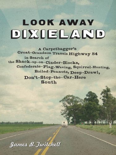 look-away-dixieland-a-carpetbaggers-great-grandson-travels-highway-84-in-search-of-the-shack-up-on-c
