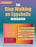 The Stop Walking on Eggshells Workbook: Practical