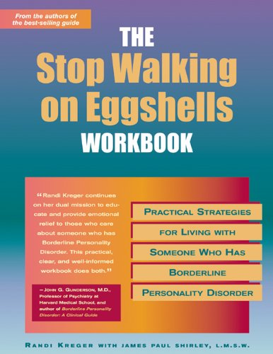 The Stop Walking on Eggshells Workbook: Practical Strategies for Living with Someone Who Has Borderline Personality Disorder (A New Harbinger Self-Help Workbook) (Living With A Spouse With Narcissistic Personality Disorder)