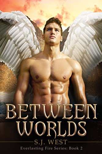 Between Worlds (Everlasting Fire Series, Book 2)