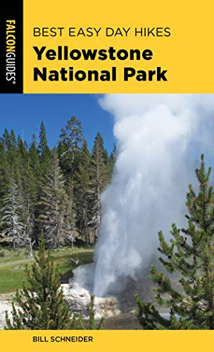 (Best Easy Day Hikes Yellowstone National Park (Best Easy Day Hikes Series) )