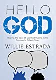 Hello God: Hearing The Voice Of God And Trusting In His Promises In Difficult Times