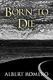 Born to Die, Albert Romero, 1630042293