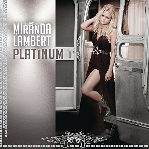 Platinum (Best Of Miranda Lambert)
