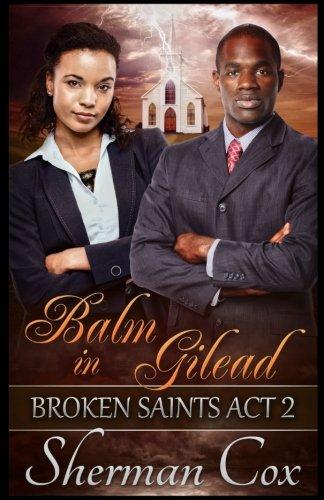 Balm in Gilead (Broken Saints) (Volume 2) ebook