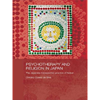 Psychotherapy and Religion in Japan: The Japanese Introspection Practice of Naikan (Japan Anthropology Workshop Series)