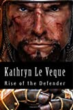 Rise of the Defender, Kathryn Le Veque, 1495340309