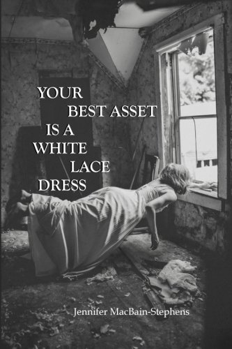 Your Best Asset Is A White Lace Dress