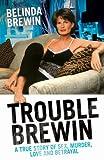 Trouble Brewin, Belinda Brewin, 184358140X