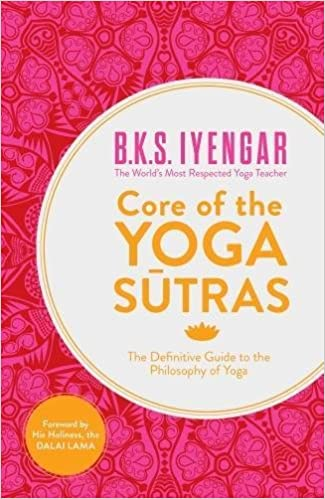 Core of Yoga Sutras in Onl Tpb: Iyengar, B. K. S. ...